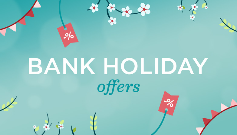 Bank Holiday offers