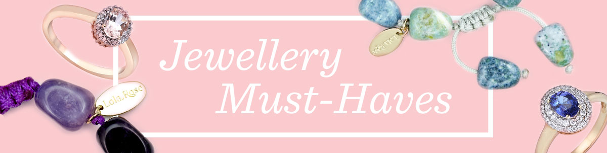 Jewellery Must-Haves